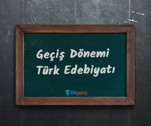 Geçiş Dönemi Türk Edebiyatı